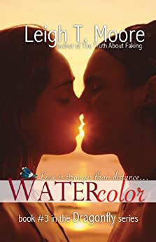 Watercolor (Dragonfly Book 3) by [Moore, Leigh Talbert]