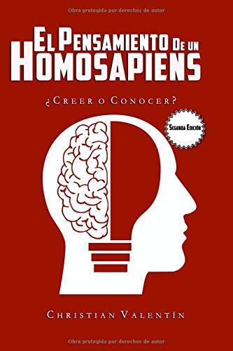 El Pensamiento de un Homosapiens ¿Creer o Conocer?  [valentin, Christian] (Tapa Blanda)