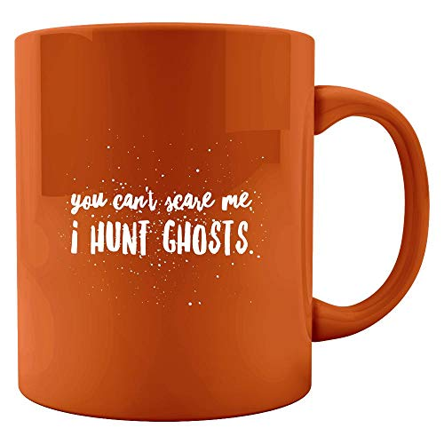 Ghost Hunters Colored Mugs - You Can't Scare Me, I Hunt - Halloween Gift Ideas]()