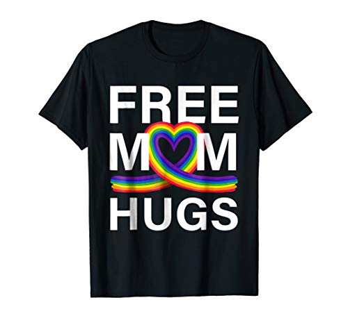 - Free Mom Hugs T-Shirt LGBT Stepmother Mother Mama Mom