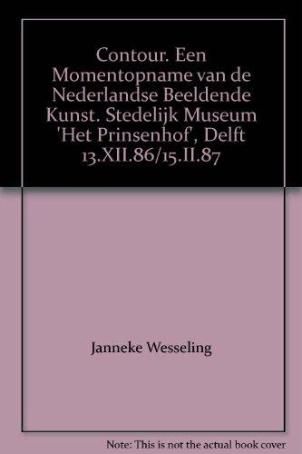 Contour. Een Momentopname van de Nederlandse Beeldende Kunst. Stedelijk Museum 'Het Prinsenhof', Delft 13.XII.86/15.II.87