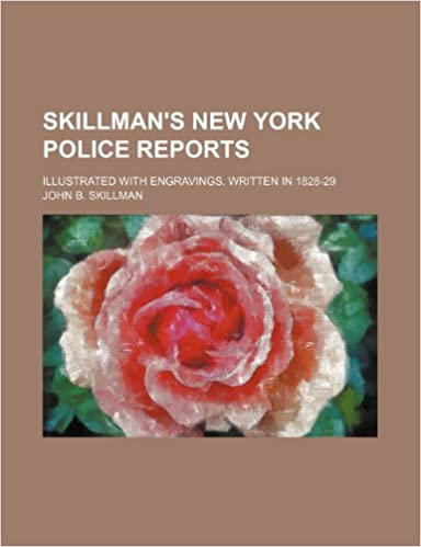 Book Skillman's New York Police Reports: Illustrated With Engravings. Written in 1828-29