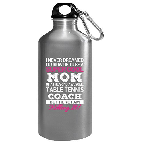Super Cool Mom Of Awesome Table Tennis Coach Mom Funny Gift - Water Bottle by Shirt Luv