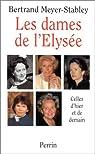 Les dames de l'Elysée par Meyer-Stabley