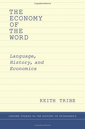 The Economy of the Word: Language, History, and Economics (Oxford Studies in History of Economics) by Oxford University Press