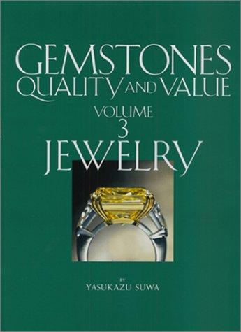 Gemstones: Quality and Value, Volume 3 - (Value Gemstones)