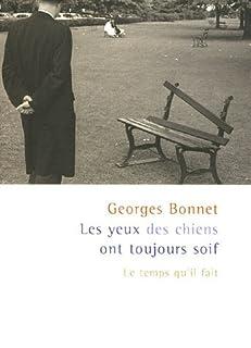 Les yeux des chiens ont toujours soif, Bonnet, Georges
