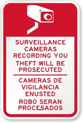 Surveillance Cameras Recording You, Theft Will be Prosecuted, Cameras De Vigilancia Sign, 18&quot