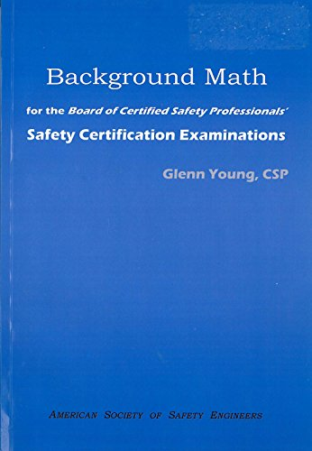 Background Math for the Board of Certified Safety Professionals' Safety Certification Examinations