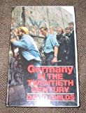Germany in the Twentieth Century, Childs, David, 0064302210