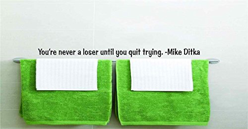 You're Never A Loser Until You Quit Trying. – Mike Ditka Sports Inspirational Life Quote Boy Girl Team Athlete Picture Art Image Living Room Bedroom Home Decor Peel & Stick - Ditka Mike Glasses