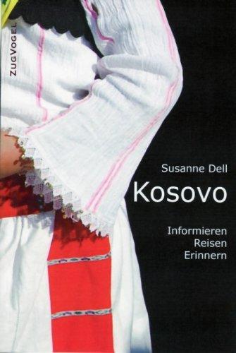 Kosovo: Informieren - Reisen - Erinnern