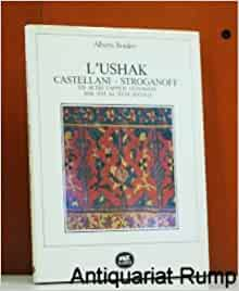 Ushak Casellani-Stroganoff Ed Altri Tappeti Ottomani dal XVI al
