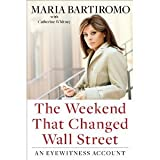 Maria Bartiromo, Catherine Whitney'sThe Weekend That Changed Wall Street: An Eyewitness Account [Hardcover](2010)