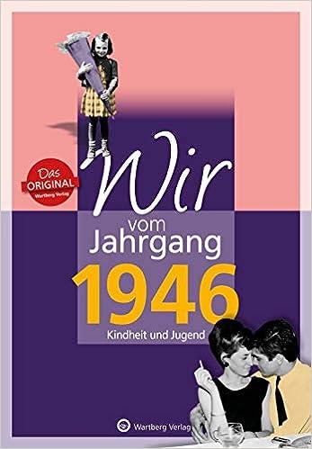 Wir Vom Jahrgang 1946 Kindheit Und Jugend Jahrgangsbande Amazon De Peter Renz Bucher