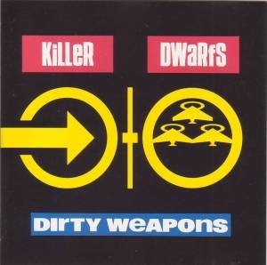 Dirty Weapons [Japan - Killer Dwarfs Stand Tall
