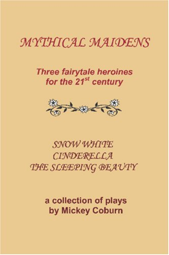 Download Mythical Maidens: Three fairytale heroines for the 21st Century pdf epub