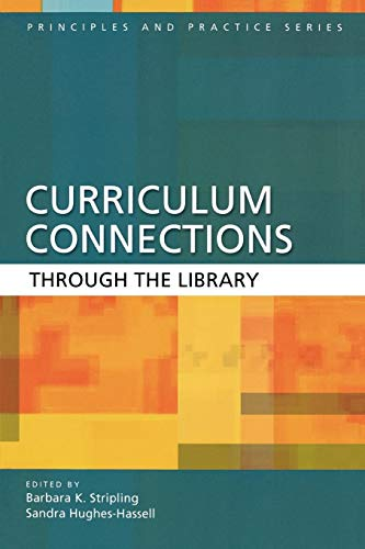 Curriculum Connections through the Library (Principles and Practice Series)