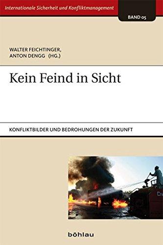 Kein Feind in Sicht. Konfliktbilder und Bedrohungen der Zukunft (Internationale Sicherheit und Konfliktmanagement)