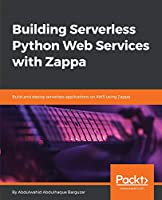 Building Serverless Python Web Services with Zappa Front Cover