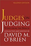 Judges on Judging : Views from the Bench, , 1889119857