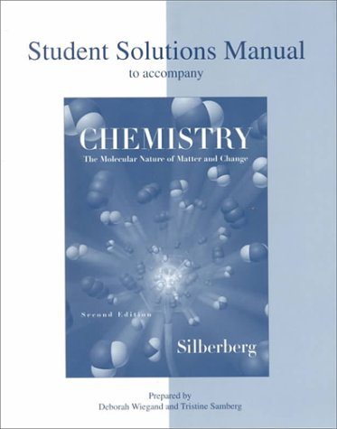 Chemistry: The Molecular Nature of Matter and Change, Second Edition (Student Solutions Manual)