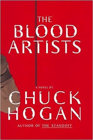 The Blood Artists: A Novel: Chuck Hogan: 9780688156220