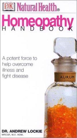 Natural Health: Homeopathy Handbook