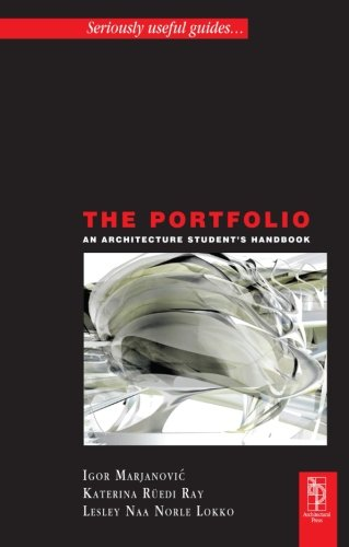 Great Design Portfolios (The Portfolio: An Architecture Student's Handbook (Architectural Students Handbooks))