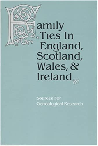 Family Ties in England, Scotland, Wales & Ireland: Sources
