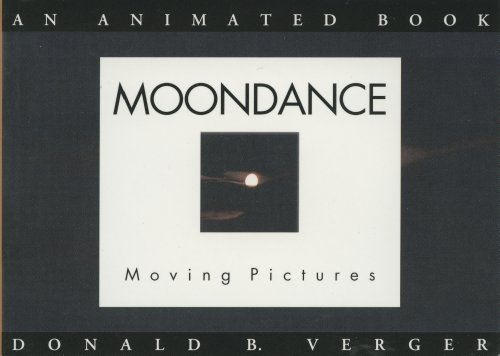 Moondance: Moving Pictures (Visual Poetry at Its Finest) Moondance Collection