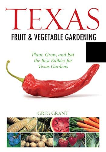 Texas Fruit & Vegetable Gardening: Plant, Grow, and Eat the Best Edibles for Texas Gardens (Fruit & Vegetable Gardening Guides) (Best Asparagus To Grow)