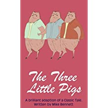 The Three Little Pigs: A Brilliant Adaption of a Classic Tale (Fairy Tales for You)