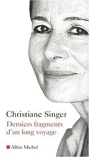 Derniers fragments d'un long voyage, Singer, Christiane