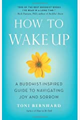 How to Wake Up: A Buddhist-Inspired Guide to Navigating Joy and Sorrow Paperback