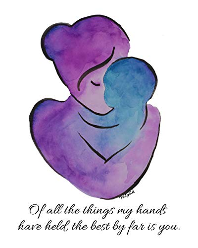 Of All The Things My Hands Have Held Original Watercolor Painting Print Quote for Mothers Day Gifts 8x10 Inch ()