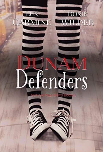 Dunam Defenders: YA Contemporary Romance (Dunam Prep Boys Book ()