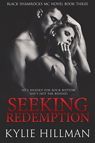 Seeking Redemption (Black Shamrocks MC) (Volume 3) PDF