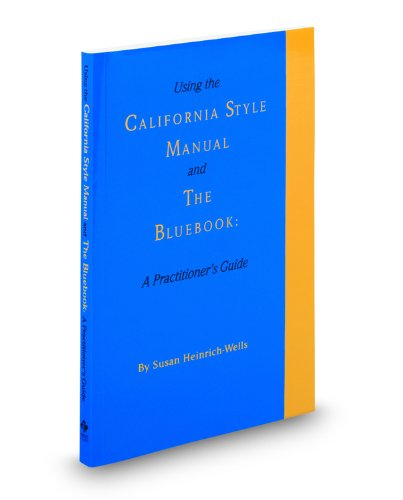 Using the California Style Manual and The Bluebook: A Practitioner