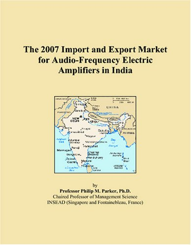 The 2007 Import and Export Market for Audio-Frequency Electric Amplifiers in India