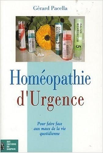 Télécharger gratuitement epub Homéopathie d'urgence : Pour faire face aux maux de la vie quotidienne de Gérard Pacella (13 avril 2003) Broché PDF DJVU
