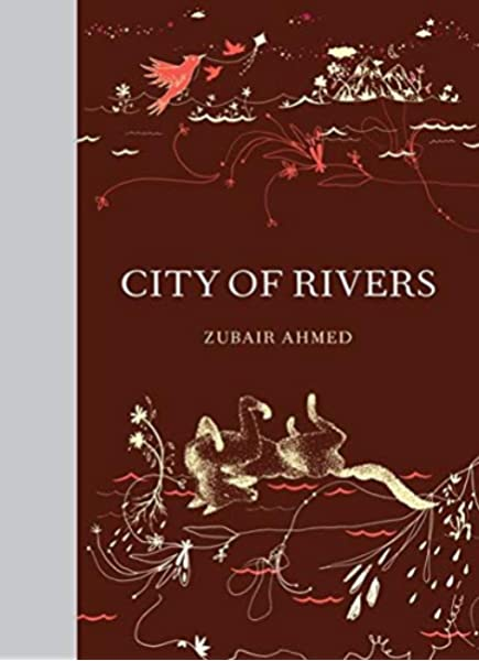 Amazon Com City Of Rivers Mcsweeney S Poetry Series 9781938073021 Ahmed Zubair Books