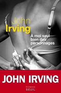 A moi seul bien des personnages, Irving, John