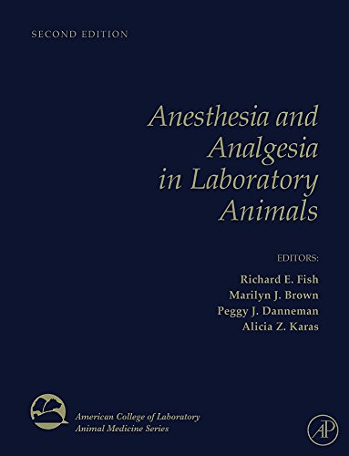 Anesthesia and Analgesia in Laboratory Animals, Second Edition (American College of Laboratory Animal Medicine)
