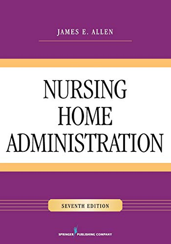 Nursing Home Administration, Seventh Edition