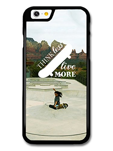 Cool Skate Design with Think Less Live More Quote case for iPhone 6 6S