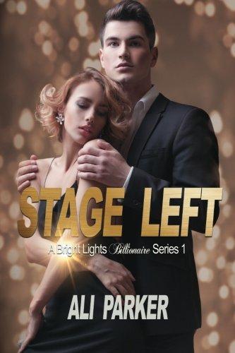 Download Stage Left (Bright Lights Billionaire) (Volume 1) PDF