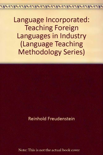 Language Incorporated: Teaching Foreign Languages in Industry (Symposia / Pergamon Institute of English) by Prentice Hall