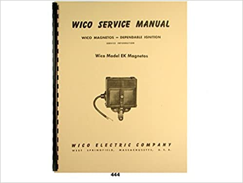 Wico Service & Parts Manual for Type EK Magneto: Wico