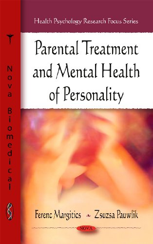 Parental Treatment and Mental Health of Personality (Health Psychology Research Focus Series)